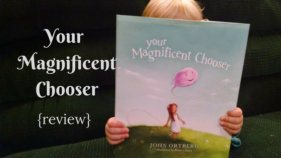 Your Magnificent Chooser {book review}