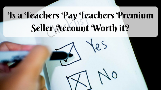 Is a Teachers Pay Teachers Premium Seller Account Worth it?